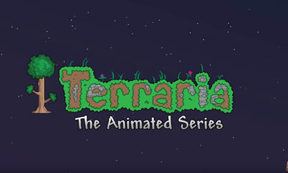 Terraria: The Animated Series!